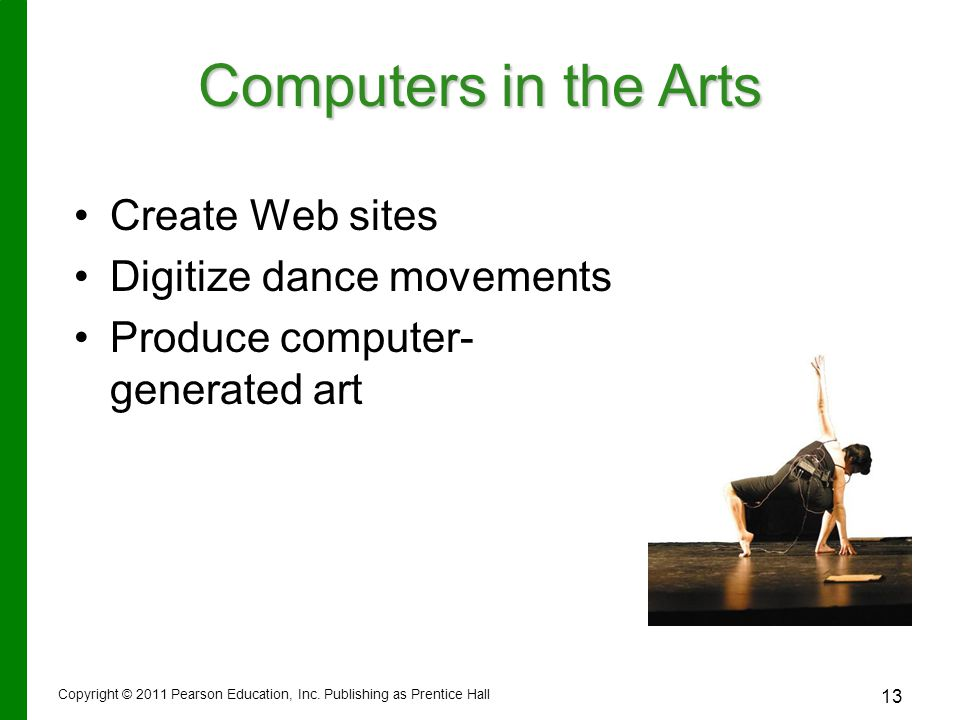 Computers in the Arts Create Web sites Digitize dance movements