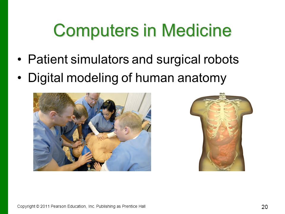 Computers in Medicine Patient simulators and surgical robots