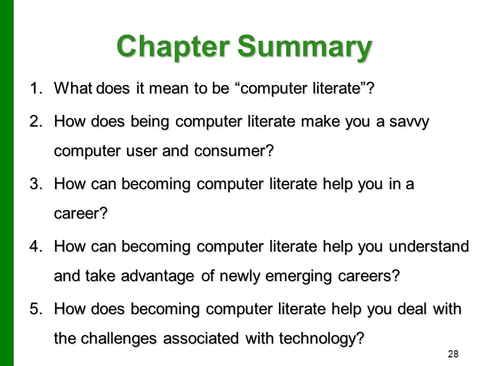 Chapter Summary What does it mean to be computer literate