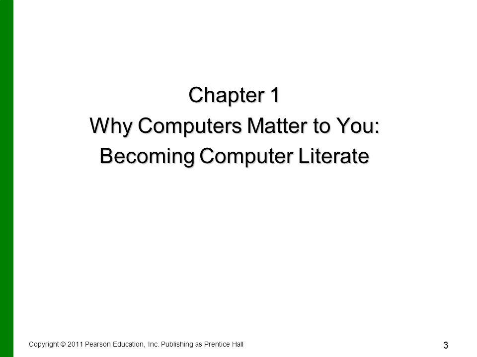 Why Computers Matter to You: Becoming Computer Literate