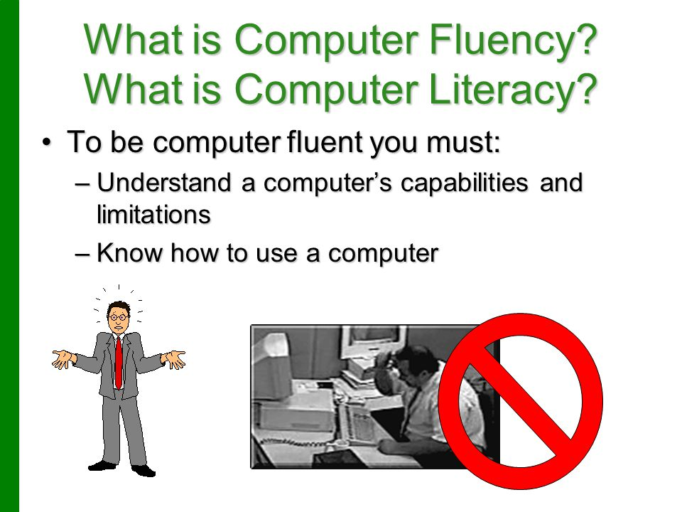 What is Computer Fluency What is Computer Literacy