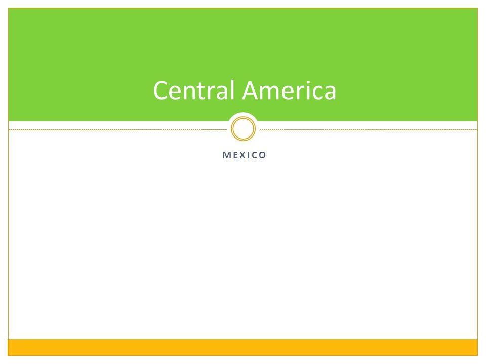 Central America Mexico