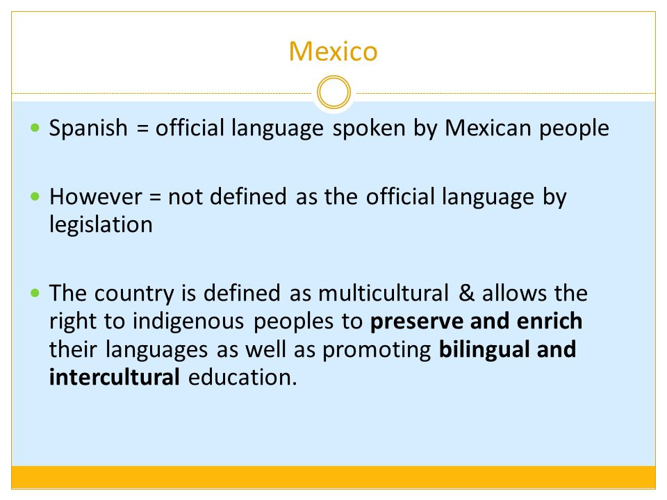 Mexico Spanish = official language spoken by Mexican people