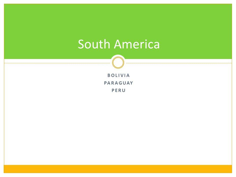 South America Bolivia Paraguay peru