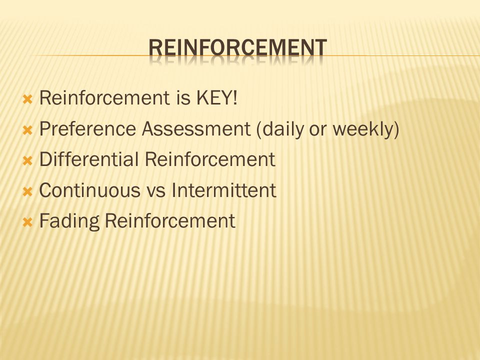Reinforcement Reinforcement is KEY!