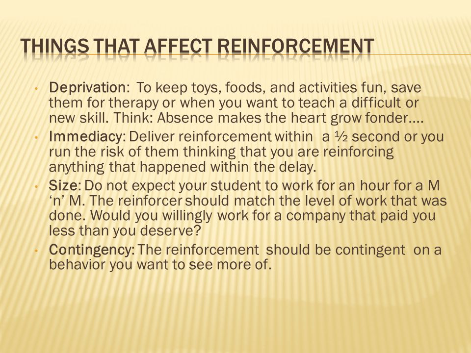 Things that affect reinforcement