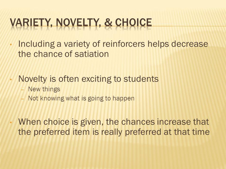 Variety, Novelty, & Choice