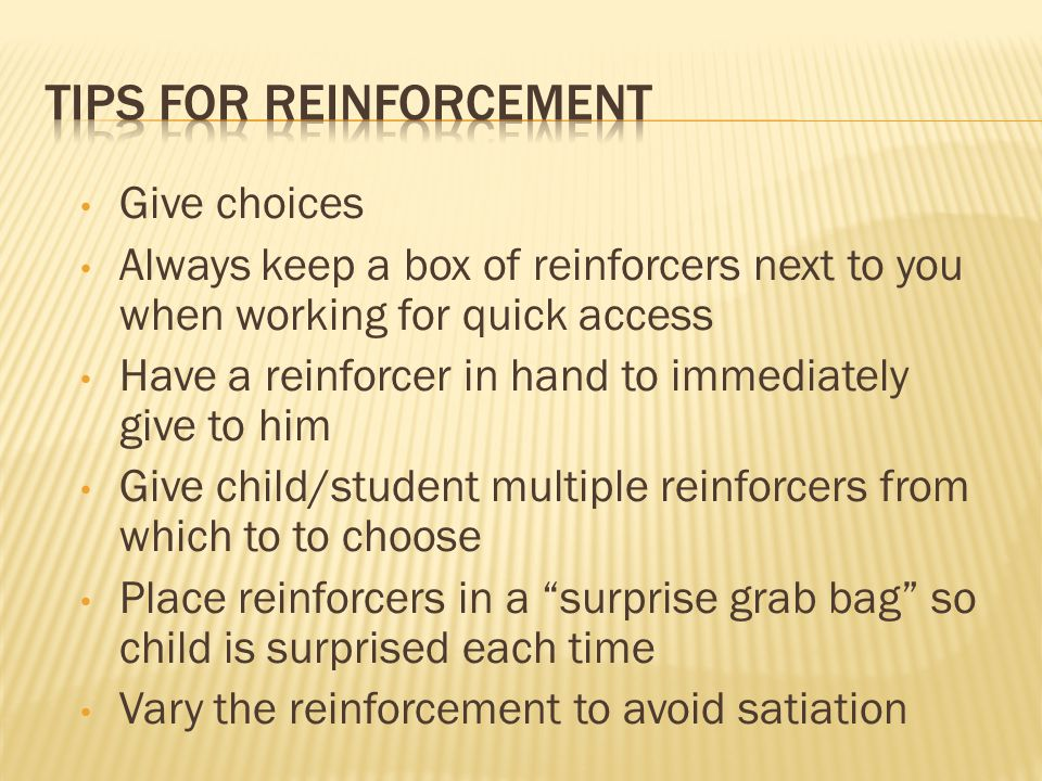 Tips for Reinforcement