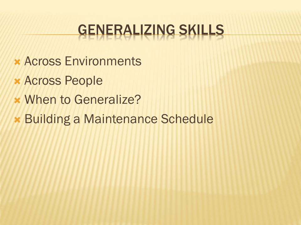 GENERALIZING SKILLS Across Environments Across People