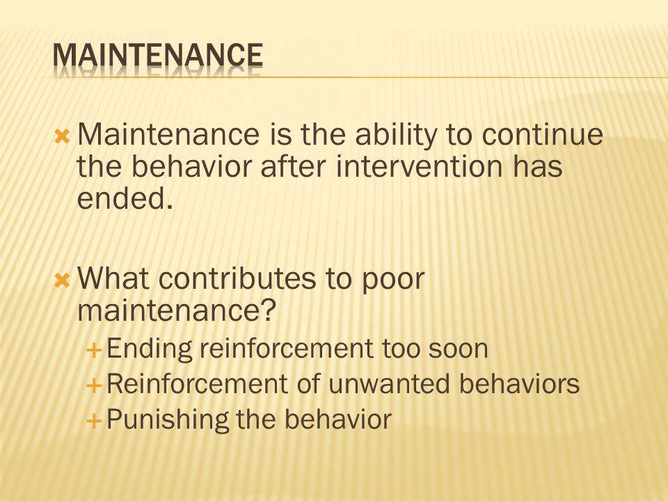 What contributes to poor maintenance