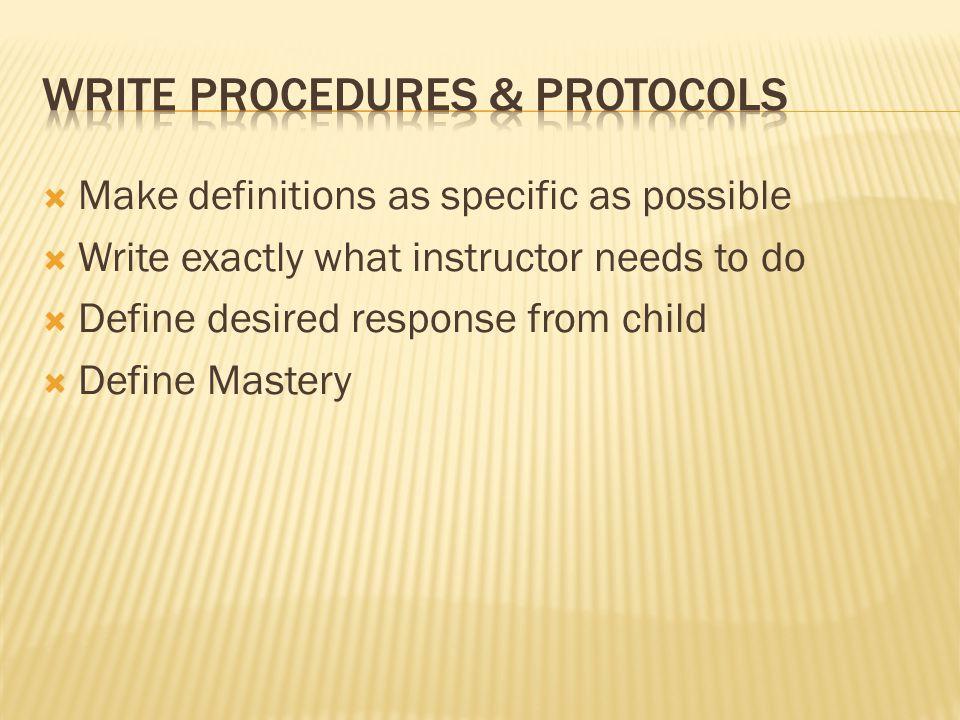 Write procedures & protocols