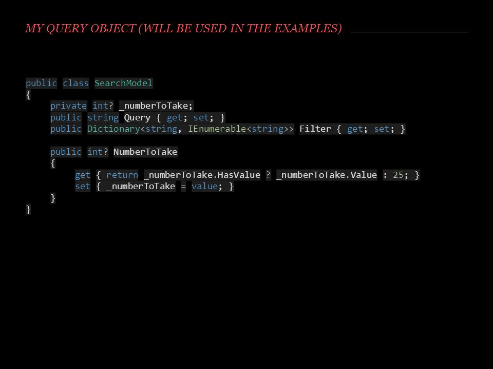 My query object (Will be used in the examples)