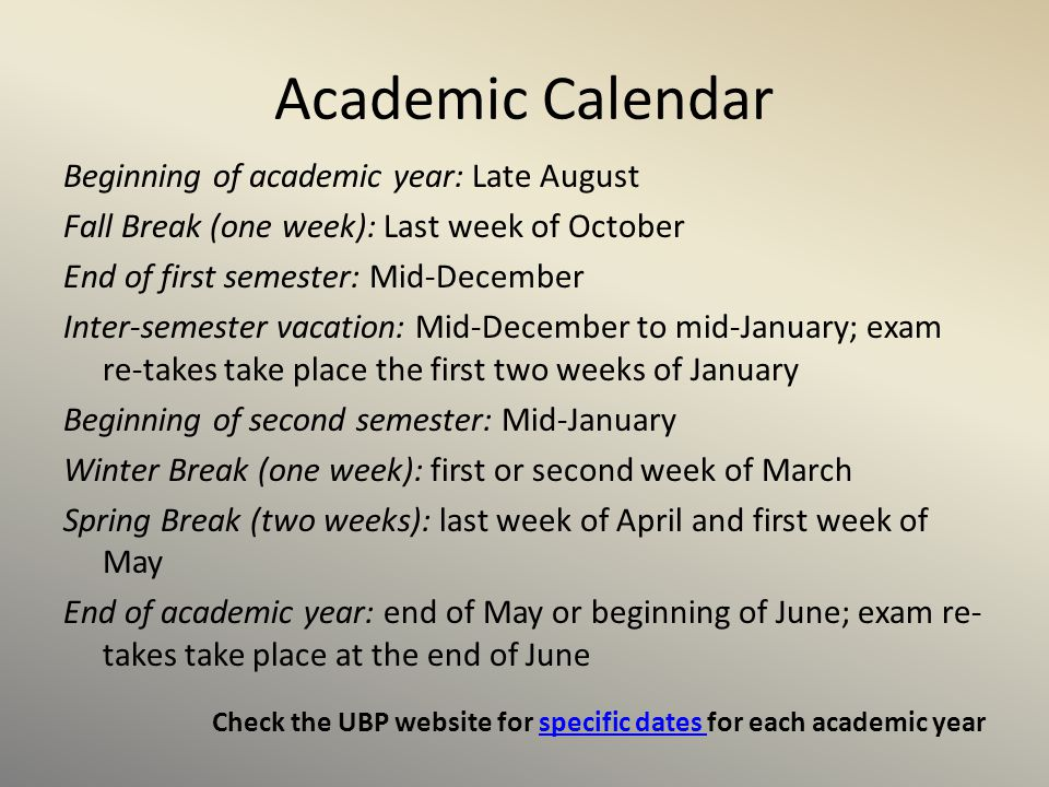 Academic Calendar Beginning of academic year: Late August