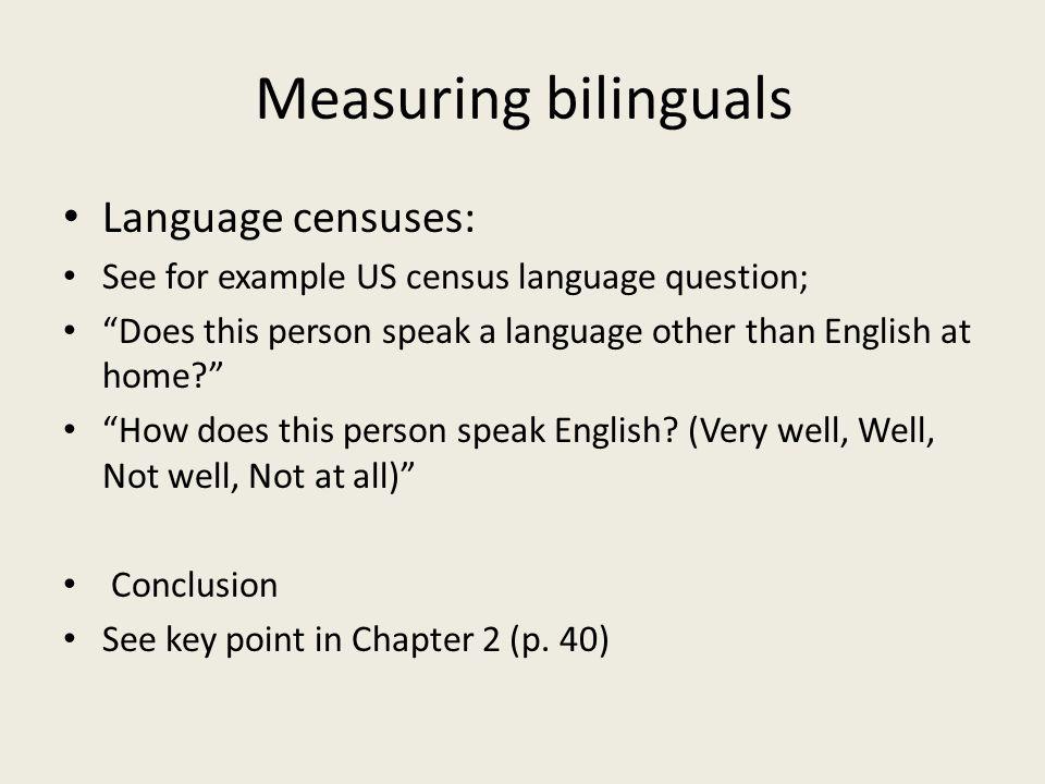 Measuring bilinguals Language censuses: