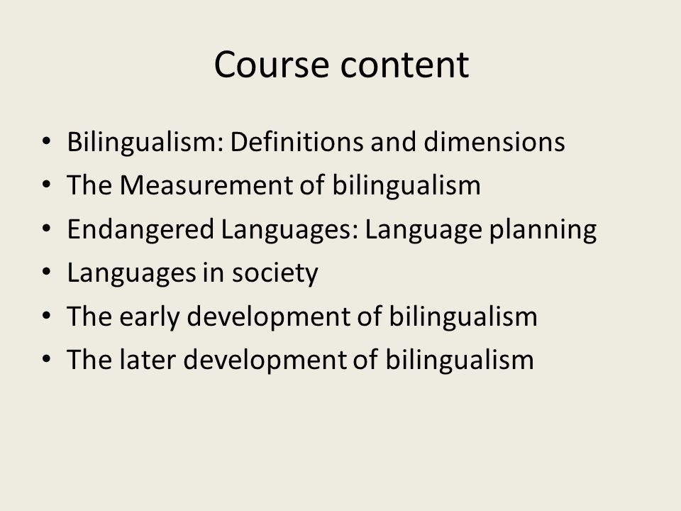 Course content Bilingualism: Definitions and dimensions