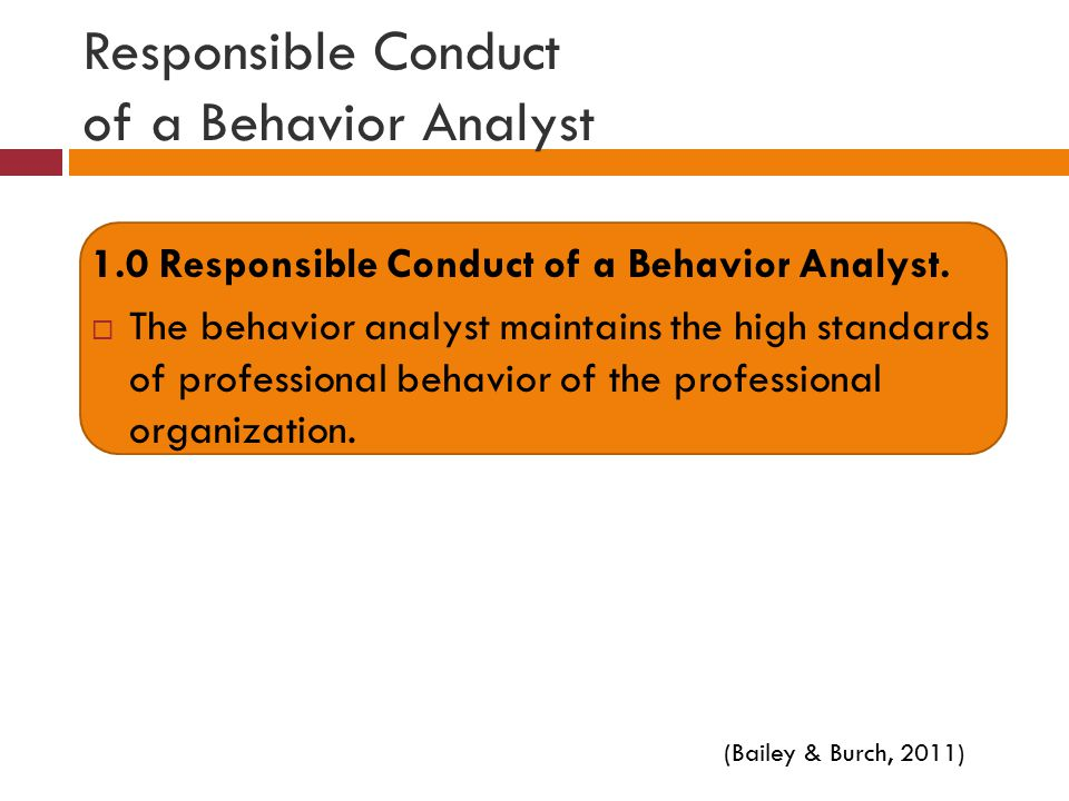 Responsible Conduct of a Behavior Analyst