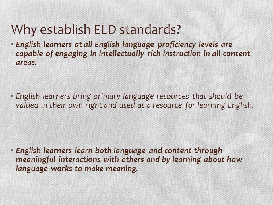 Why establish ELD standards