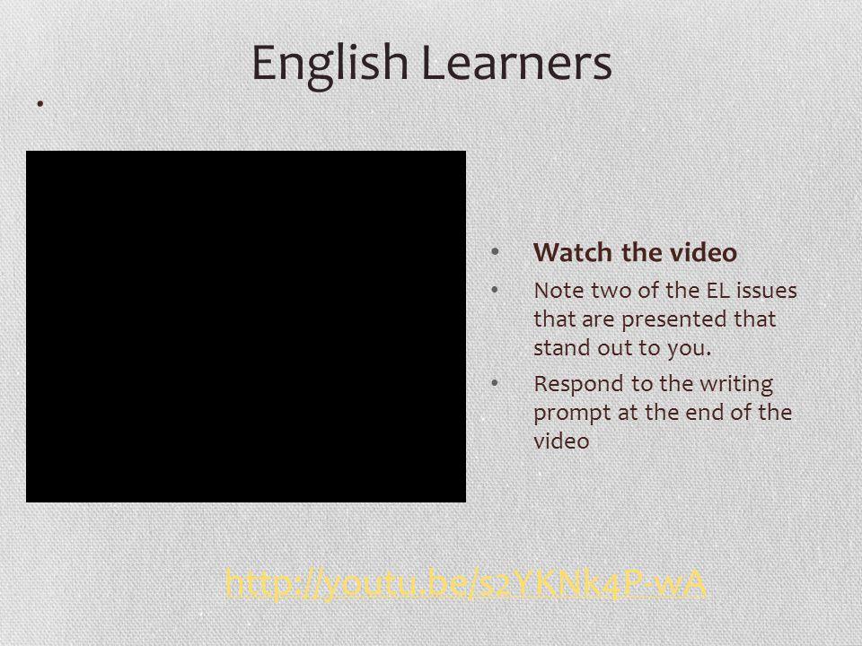 English Learners . http://youtu.be/s2YKNk4P-wA Watch the video