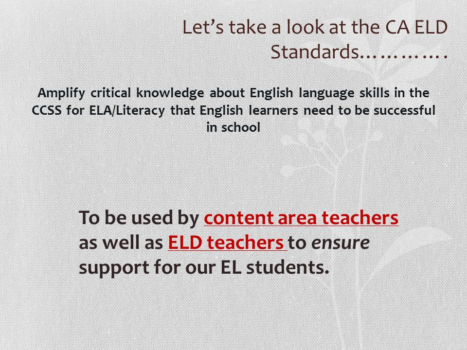 Let's take a look at the CA ELD Standards………….