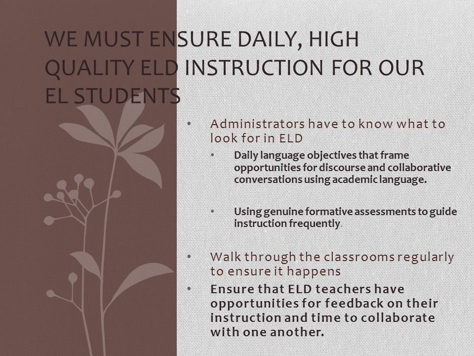 We must ensure daily, high quality ELD instruction for our EL students