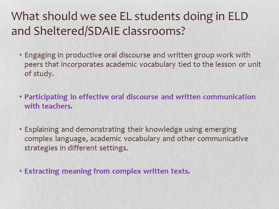 What should we see EL students doing in ELD and Sheltered/SDAIE classrooms