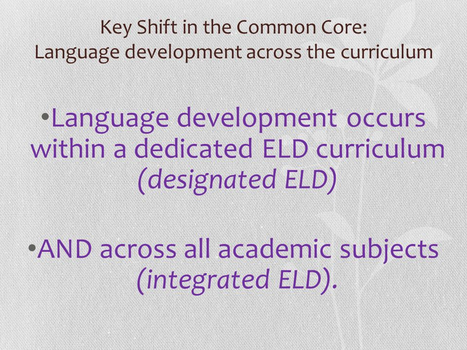 AND across all academic subjects (integrated ELD).