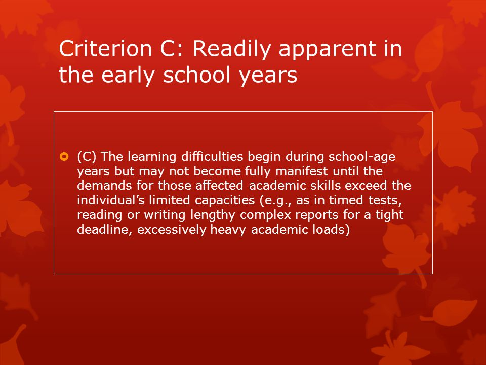 Criterion C: Readily apparent in the early school years