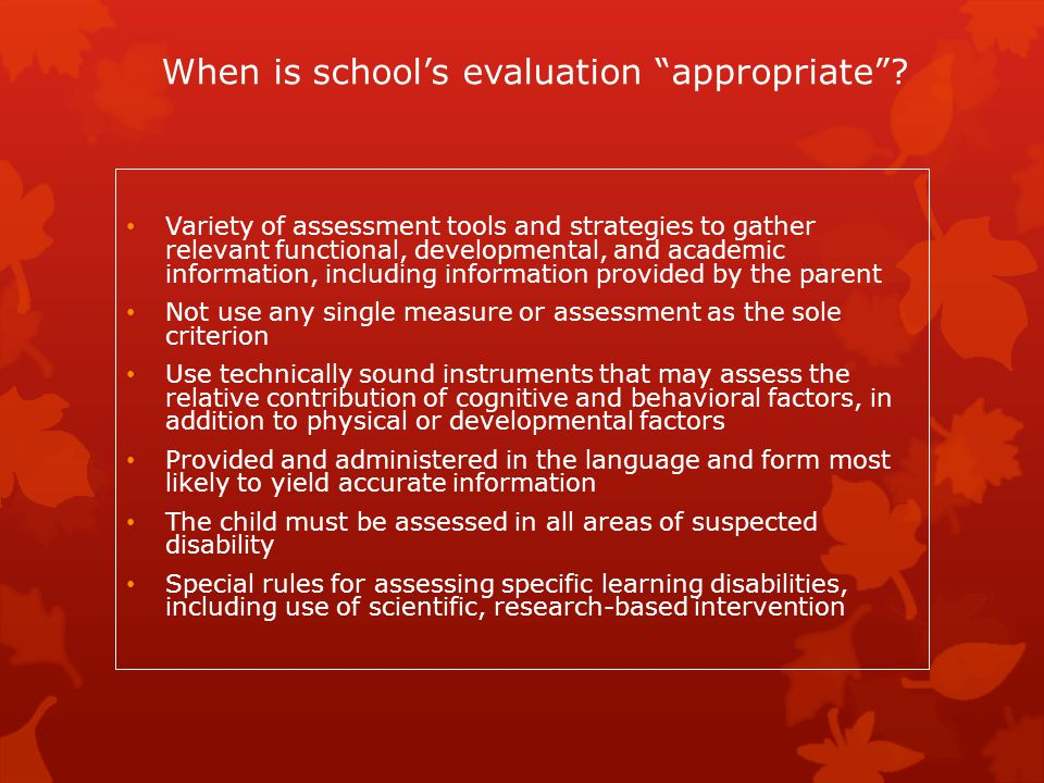When is school's evaluation appropriate