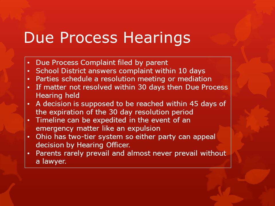 Due Process Hearings Due Process Complaint filed by parent