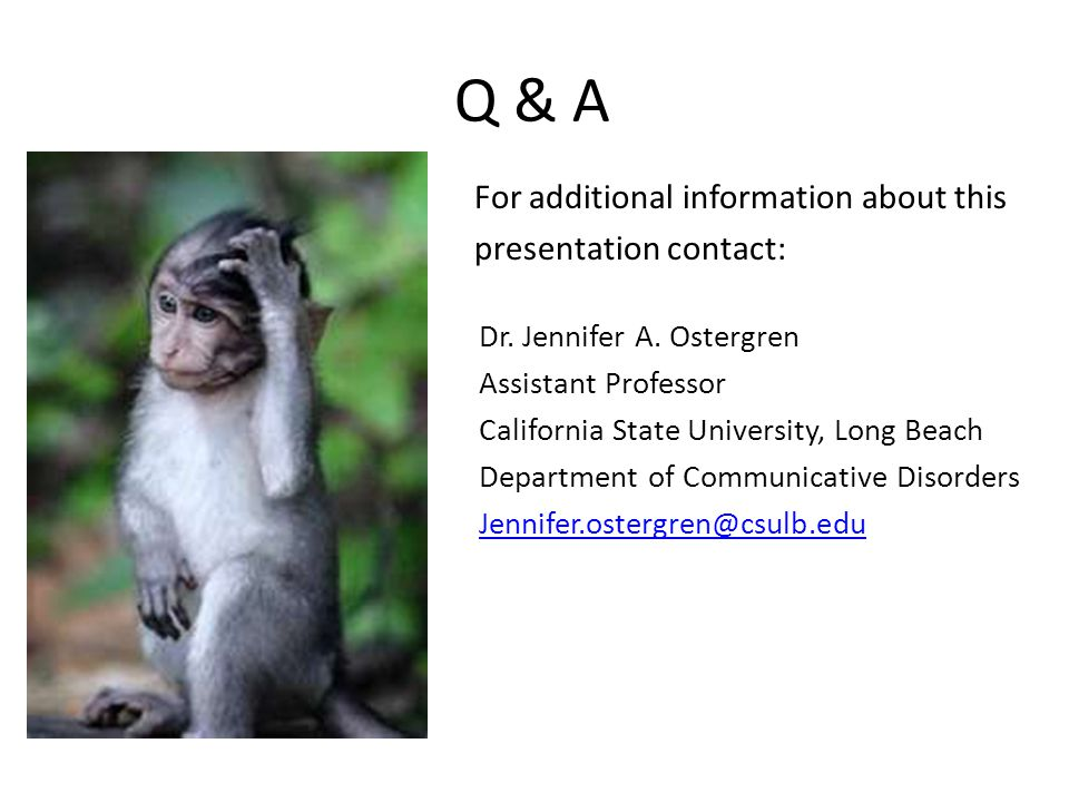Q & A For additional information about this presentation contact: