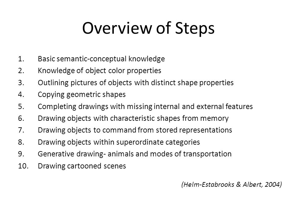 Overview of Steps Basic semantic-conceptual knowledge