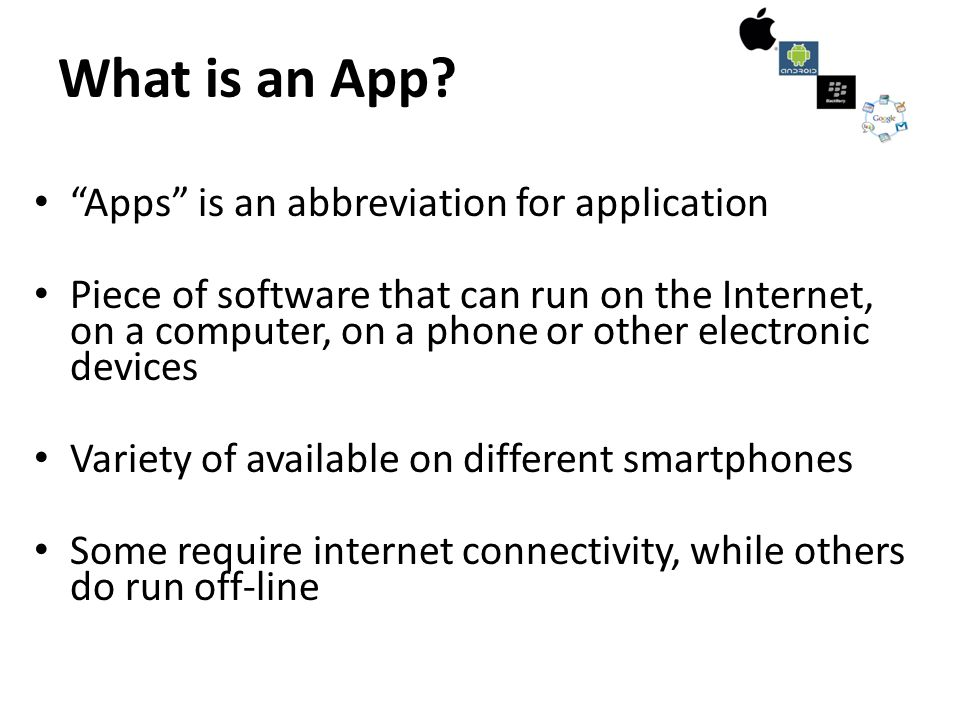 What is an App Apps is an abbreviation for application