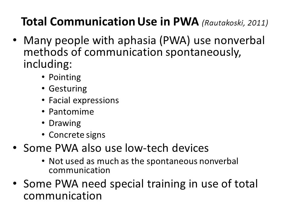 Total Communication Use in PWA (Rautakoski, 2011)