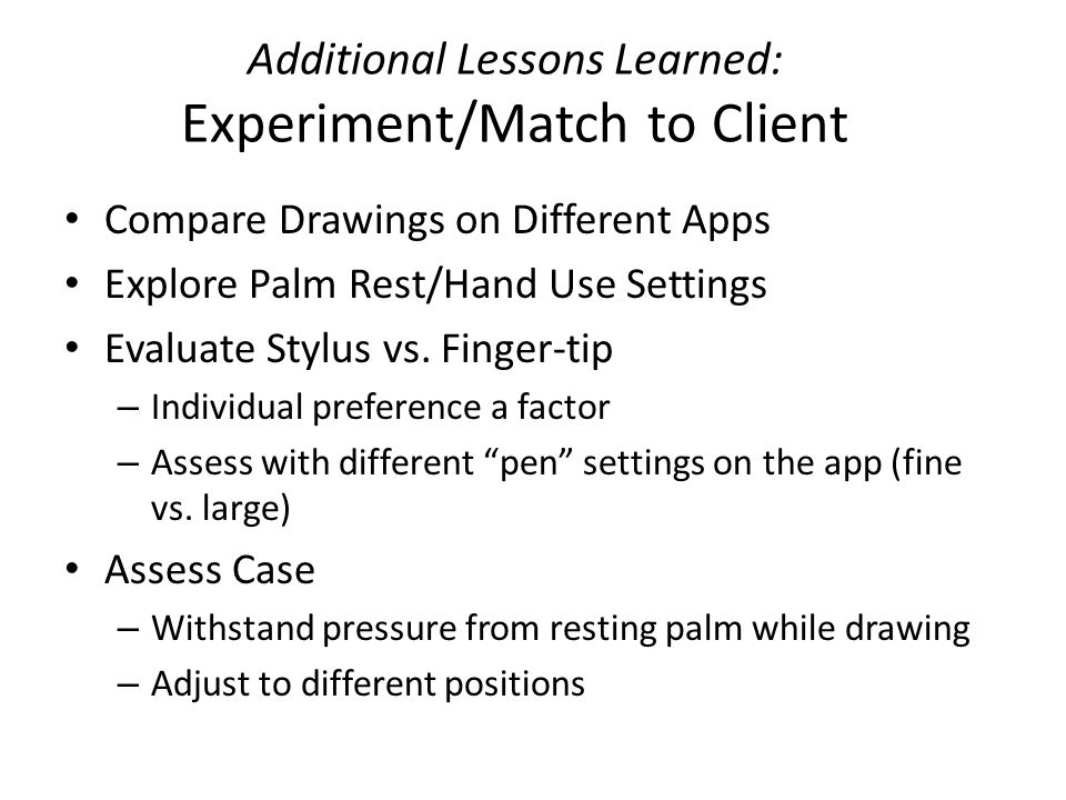 Additional Lessons Learned: Experiment/Match to Client