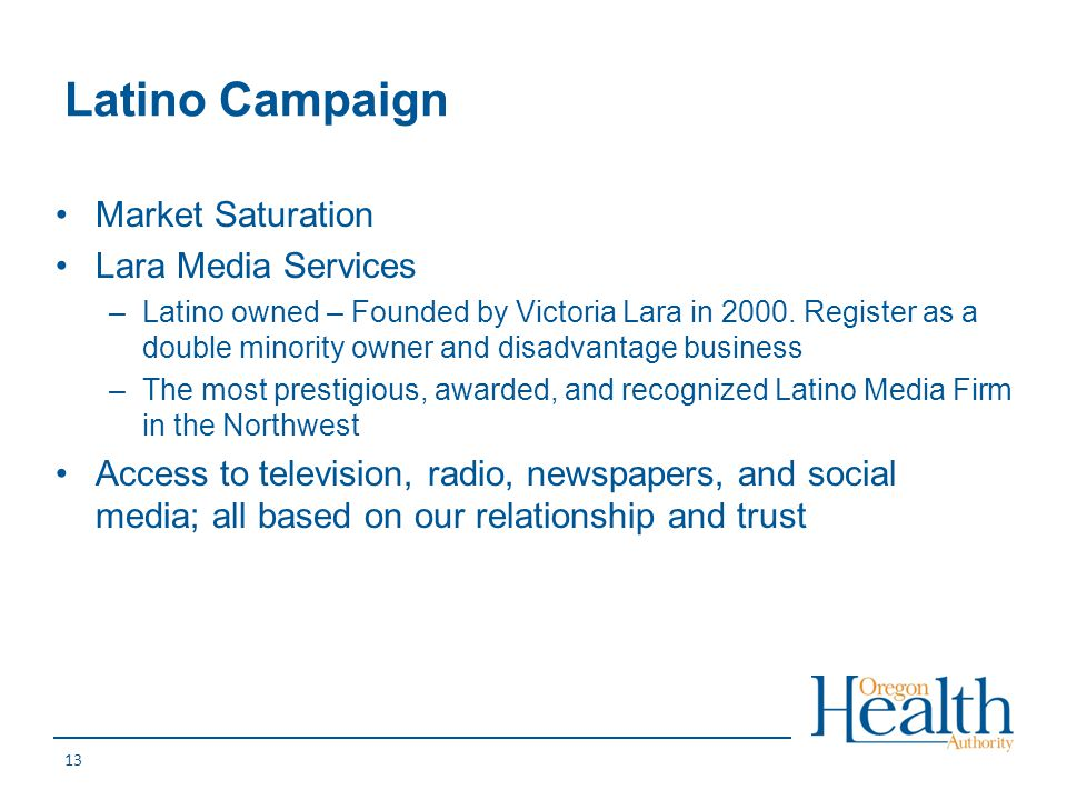 Latino Campaign Market Saturation Lara Media Services