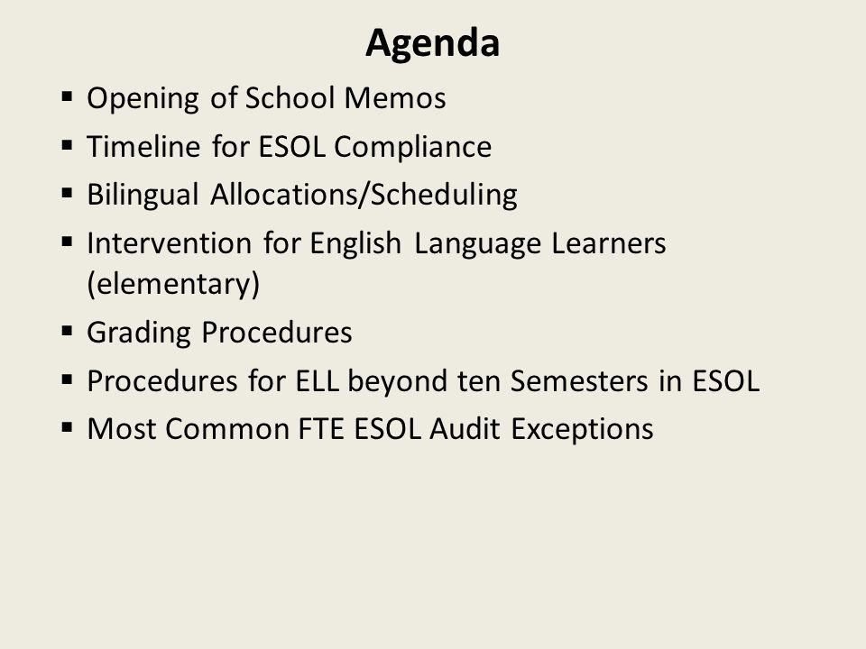 Agenda Opening of School Memos Timeline for ESOL Compliance