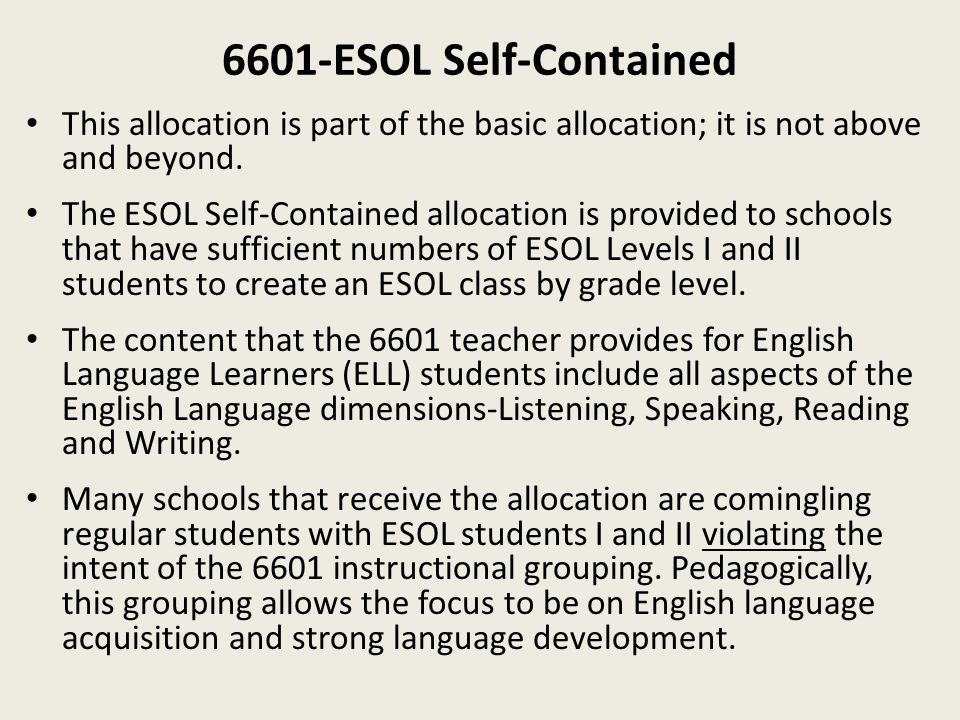 6601-ESOL Self-Contained This allocation is part of the basic allocation; it is not above and beyond.