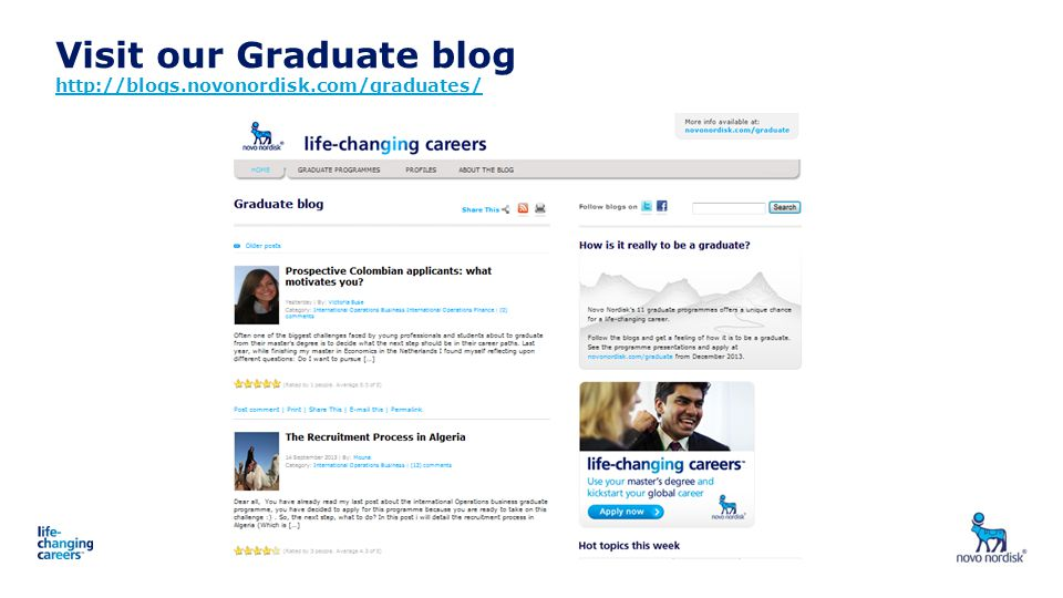 Visit our Graduate blog http://blogs.novonordisk.com/graduates/