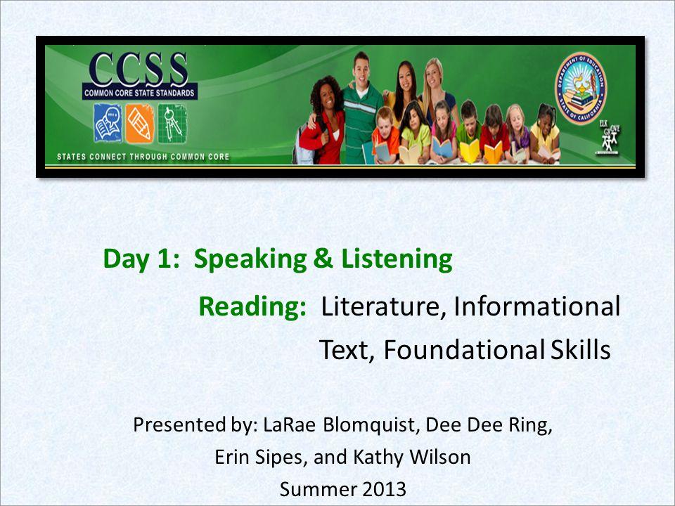 Day 1: Speaking & Listening Reading: Literature, Informational