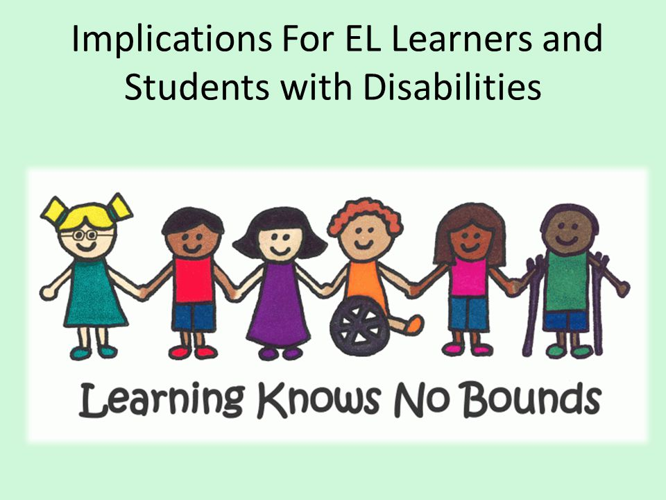 Implications For EL Learners and Students with Disabilities