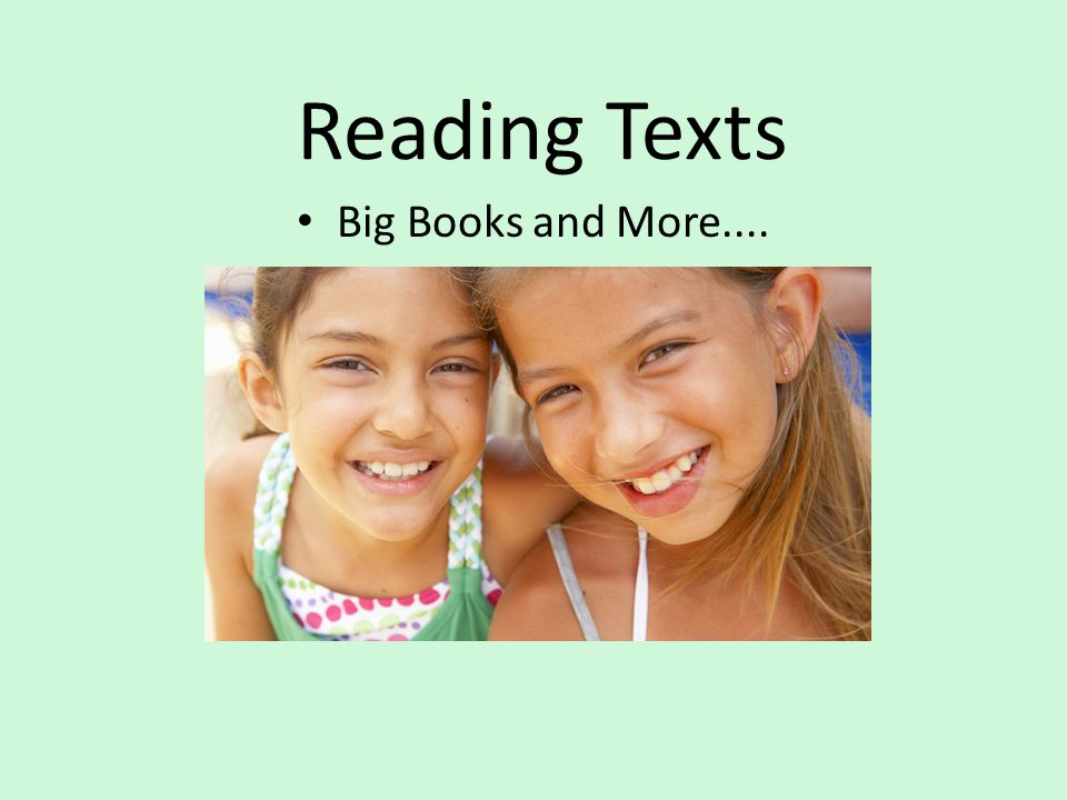 Reading Texts Big Books and More....