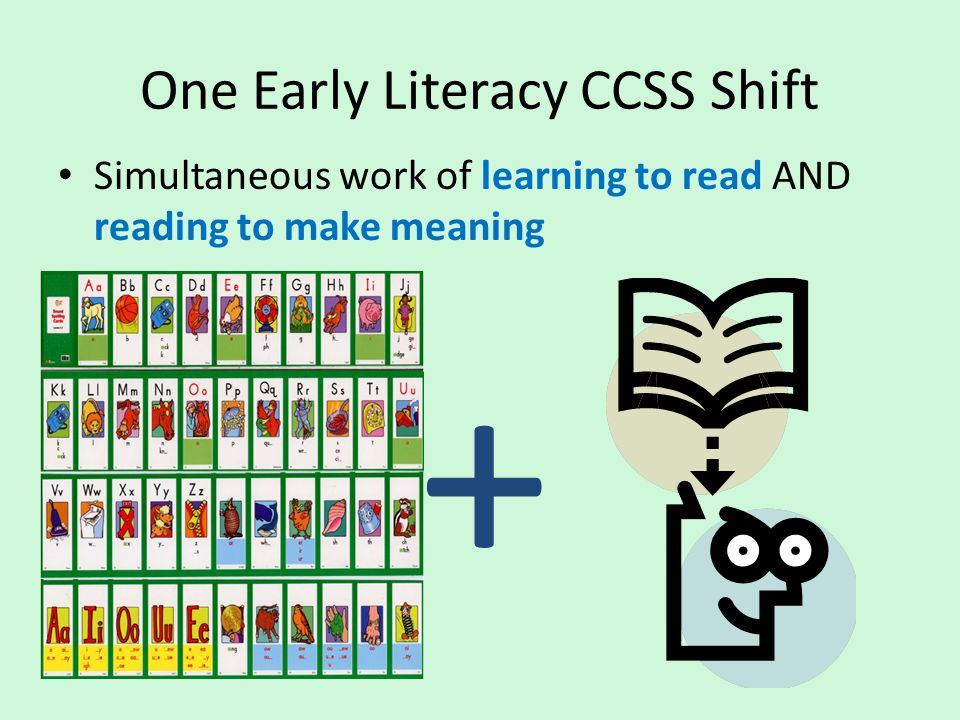 One Early Literacy CCSS Shift