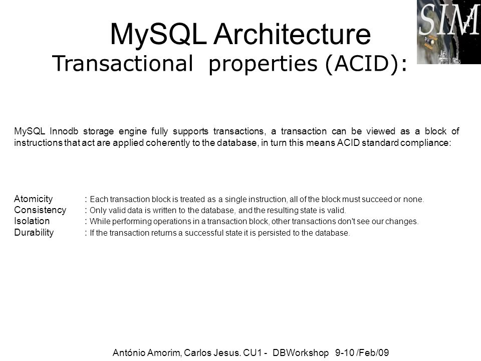 MySQL Architecture Transactional properties (ACID):