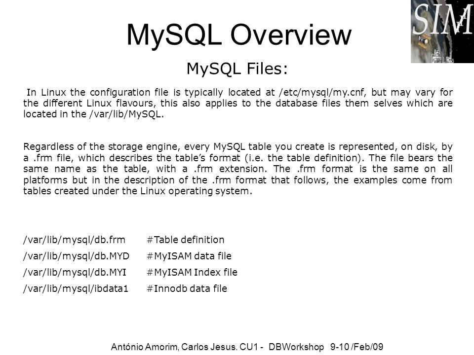 MySQL Overview MySQL Files: