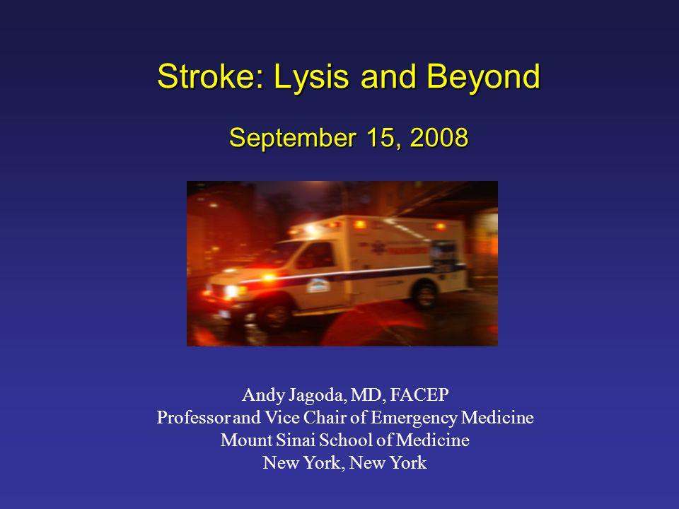 Stroke: Lysis and Beyond September 15, 2008
