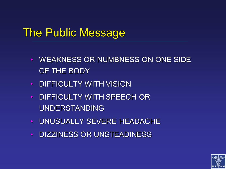 The Public Message WEAKNESS OR NUMBNESS ON ONE SIDE OF THE BODY