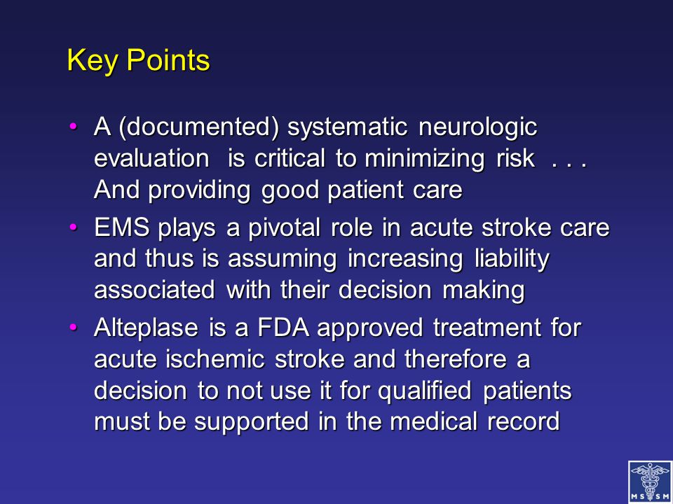 Key Points A (documented) systematic neurologic evaluation is critical to minimizing risk . . . And providing good patient care.