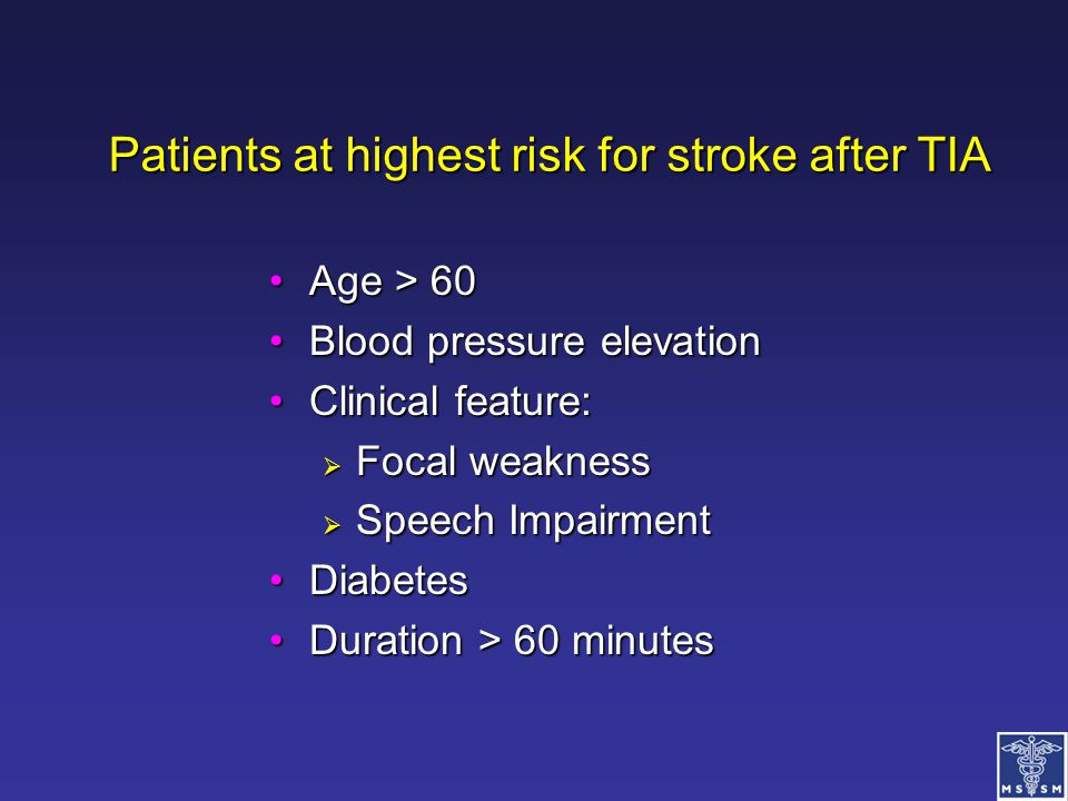 Patients at highest risk for stroke after TIA