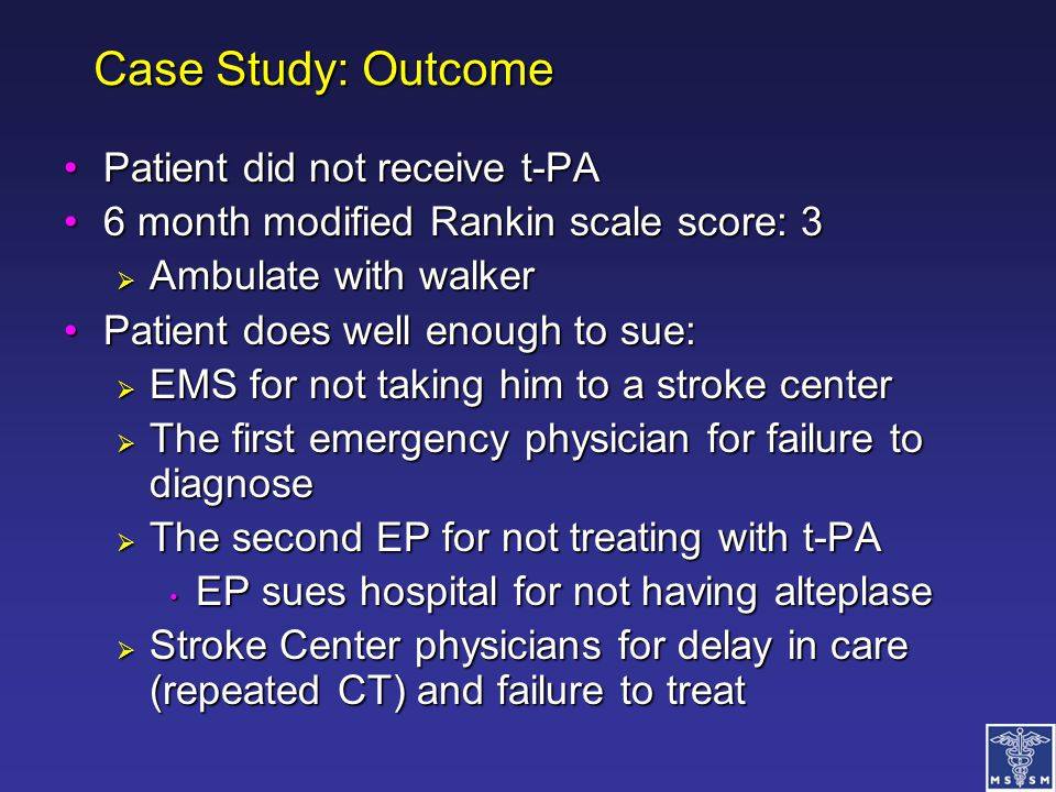 Case Study: Outcome Patient did not receive t-PA