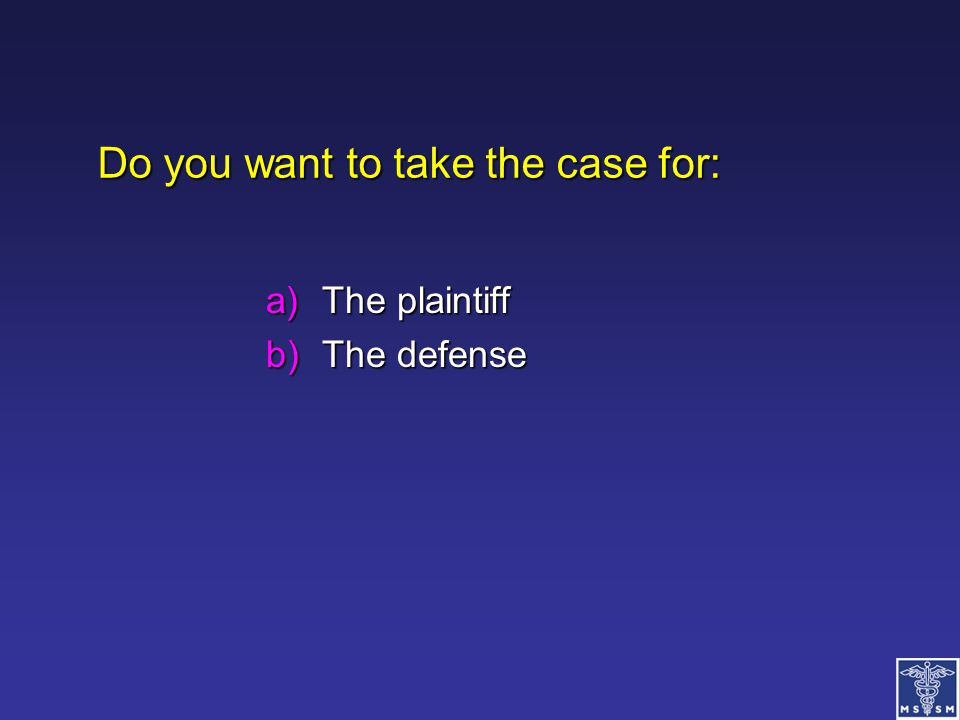Do you want to take the case for: